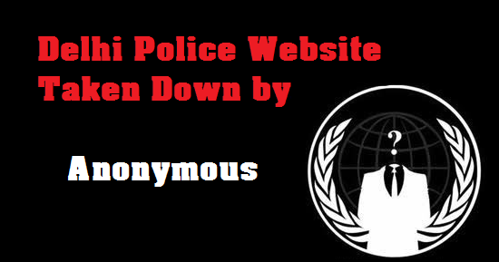 Anonymous takes Down Delhi Police Website against student gang-rape case
