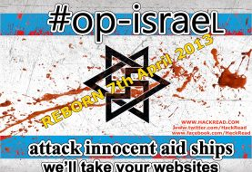 #OpIsrael: Hackers of the World Uniting Forces for a Massive Cyber Attack over Israel on 7 April 2013
