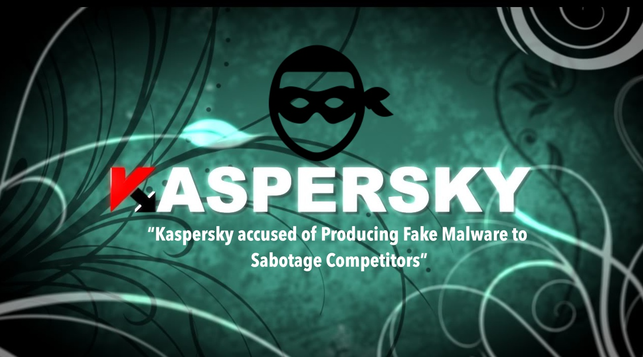 Kaspersky | The Russian-based Kaspersky IT security firm has been accused of creating a fake malware to to harm its rivals.