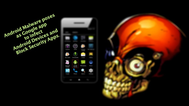 Android Malware Poses As Google App To Ditch Security Apps