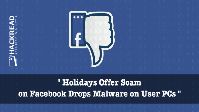Holidays Offer Scam on Facebook Drops Malware on User PCs