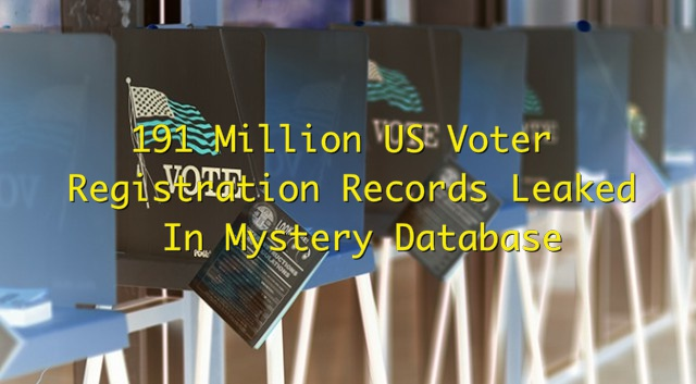 Researcher Finds 191 Million US Voter Registration Records Online