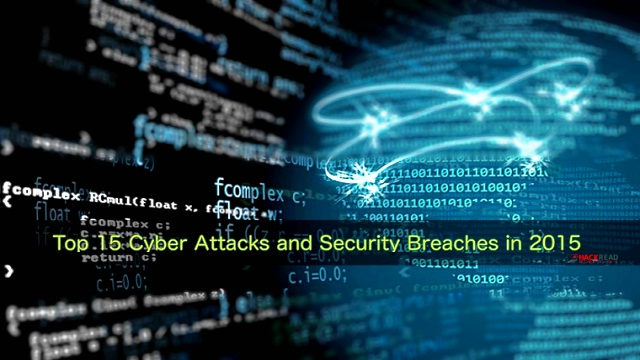 Top 15 Cyber Attacks and Security Breaches in 2015