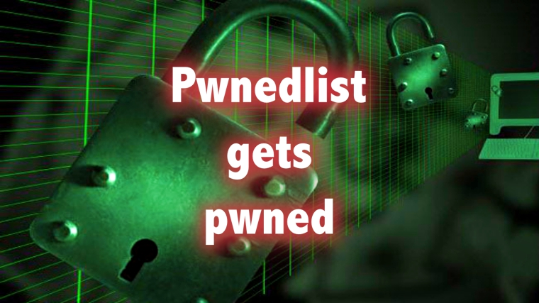 PwnedList Gets Pwned, shutting down service in few days