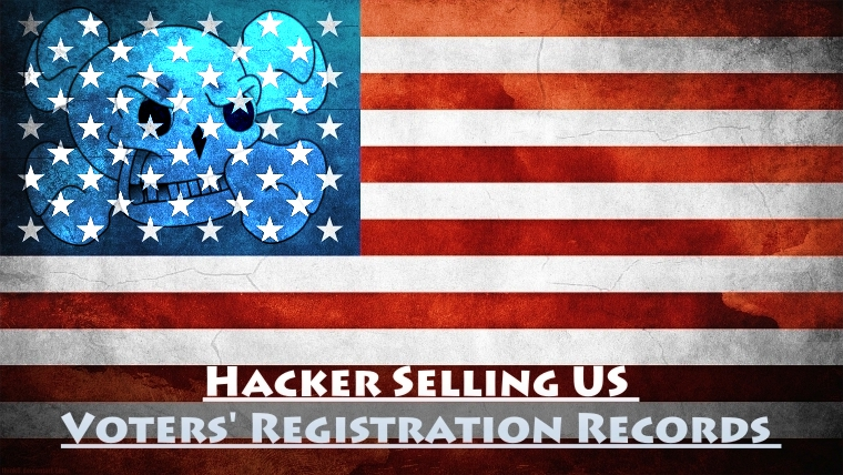 Hacker Selling Entire US Voters' Registration Records on Dark Net