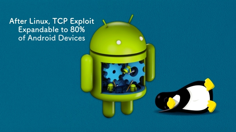 After Linux, TCP Exploit Expandable to 80% of Android Devices