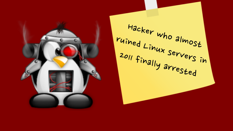 Man who hacked Kernel.org, Linux Foundation in 2011 Arrested