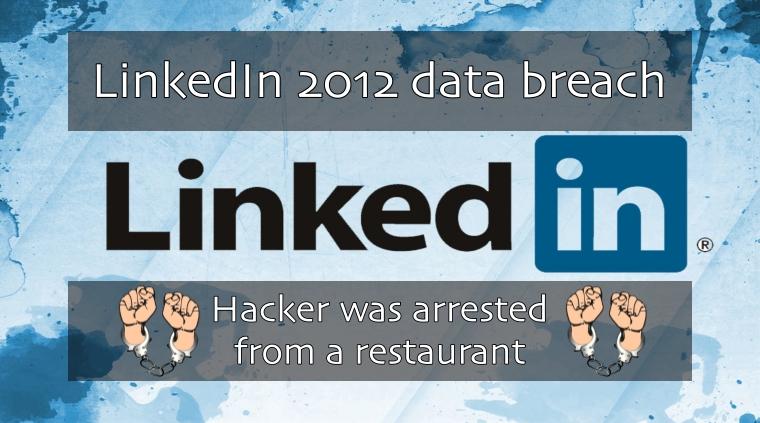 FBI arrests Russian hacker behind 117M LinkedIn 2012 Breach