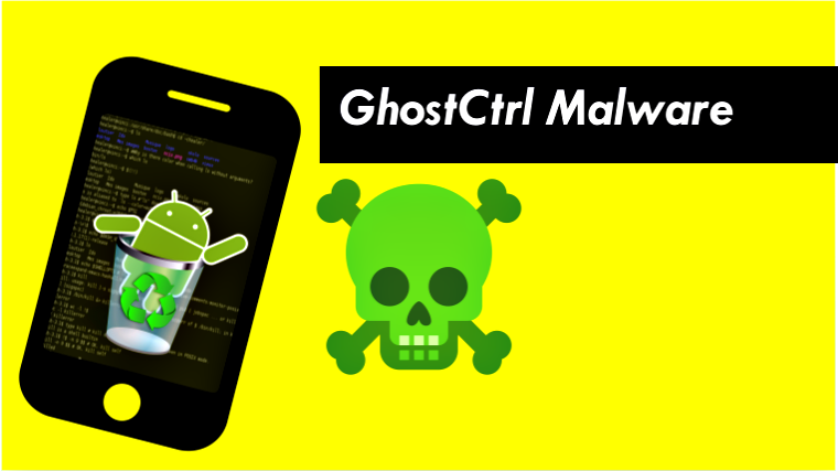 GhostCtrl Android Malware Records Audio, Video and Spies on Users