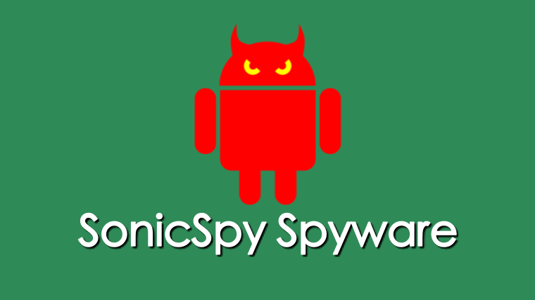 Thousands of Android Apps Infected with SonicSpy Spyware