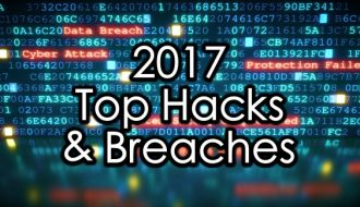 Top hacks and data breaches announced in 2017